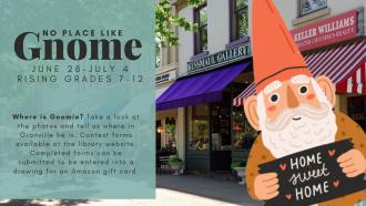 June 28-July 4: No Place Like Gnome Contest