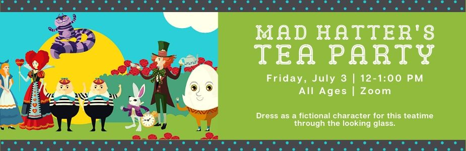 7/3 Mad Hatter's Tea Party
