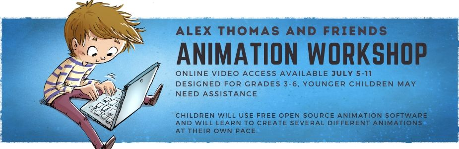 7/5-11 Alex Thomas & Friends Animation Workshop