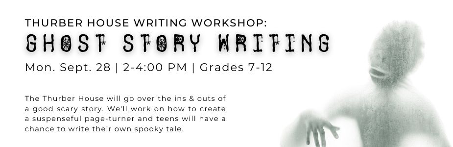9-28 Thurber House: Ghost Story Writing
