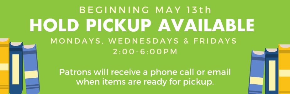 Hold Pickups Available Beginning May 13